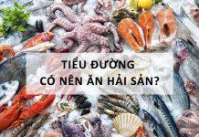 người bệnh tiểu đường có ăn hải sản được không