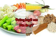 đường huyết cao nên ăn gì