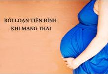Cẩm nang cho những người bị rối loạn tiền đình khi mang thai