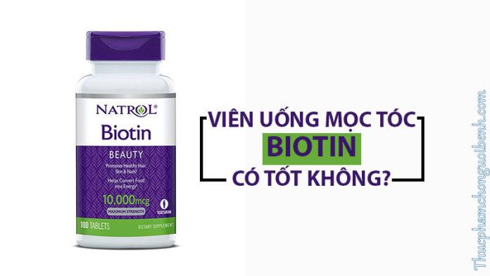 thuốc uống mọc tóc biotin có tốt không
