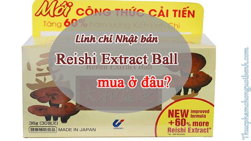 linh chi reishi extract ball có tốt không