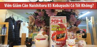 viên giảm cân naishitoru 85 kobayashi có tốt không