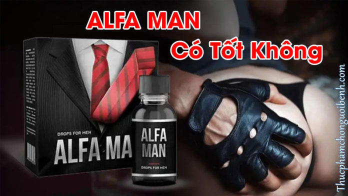 alfa man có tốt không