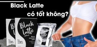 black latte co tot khong 1