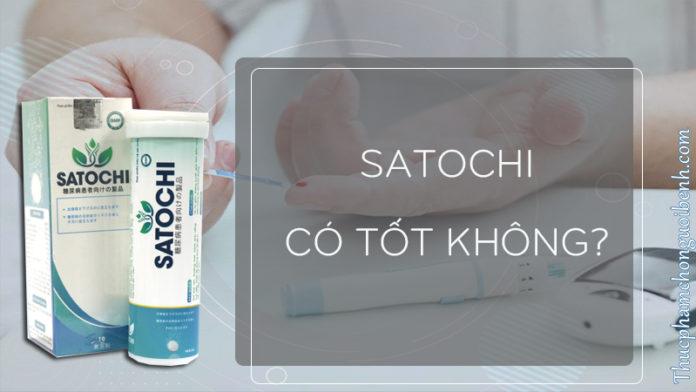 satochi có tốt không